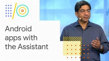 Integrating your Android apps with the Google Assistant (Google I/O '18)